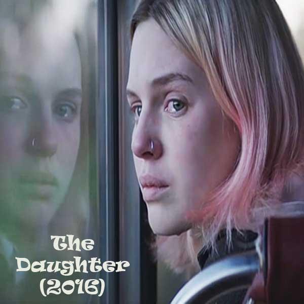 The Daughter, Film The Daughter, The Daughter Movie, The Daughter Synopsis, The Daughter Trailer, The Daughter review, Download Poster Film The Daughter 2016