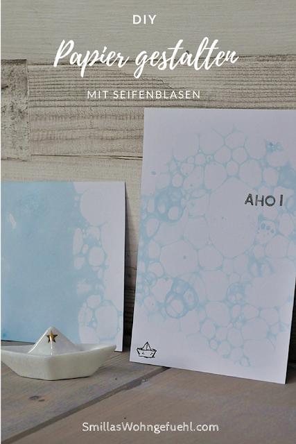 Smillas Wohngefuehl Papier gestalten mit seifenblasen