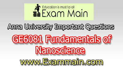 GE6081 Fundamentals of Nanoscience | Important  Questions | Question bank | Syllabus | Model and Previous Question papers | Download PDF