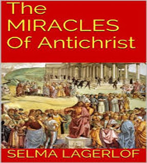 The Miracles Of Antichrist By SELMA LAGERLOF,Free Downlaod The Miracles Of Antichrist ,the miracles of antichrist