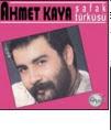 Ahmet KAYA Zeytin Karası Şarkı Sözü