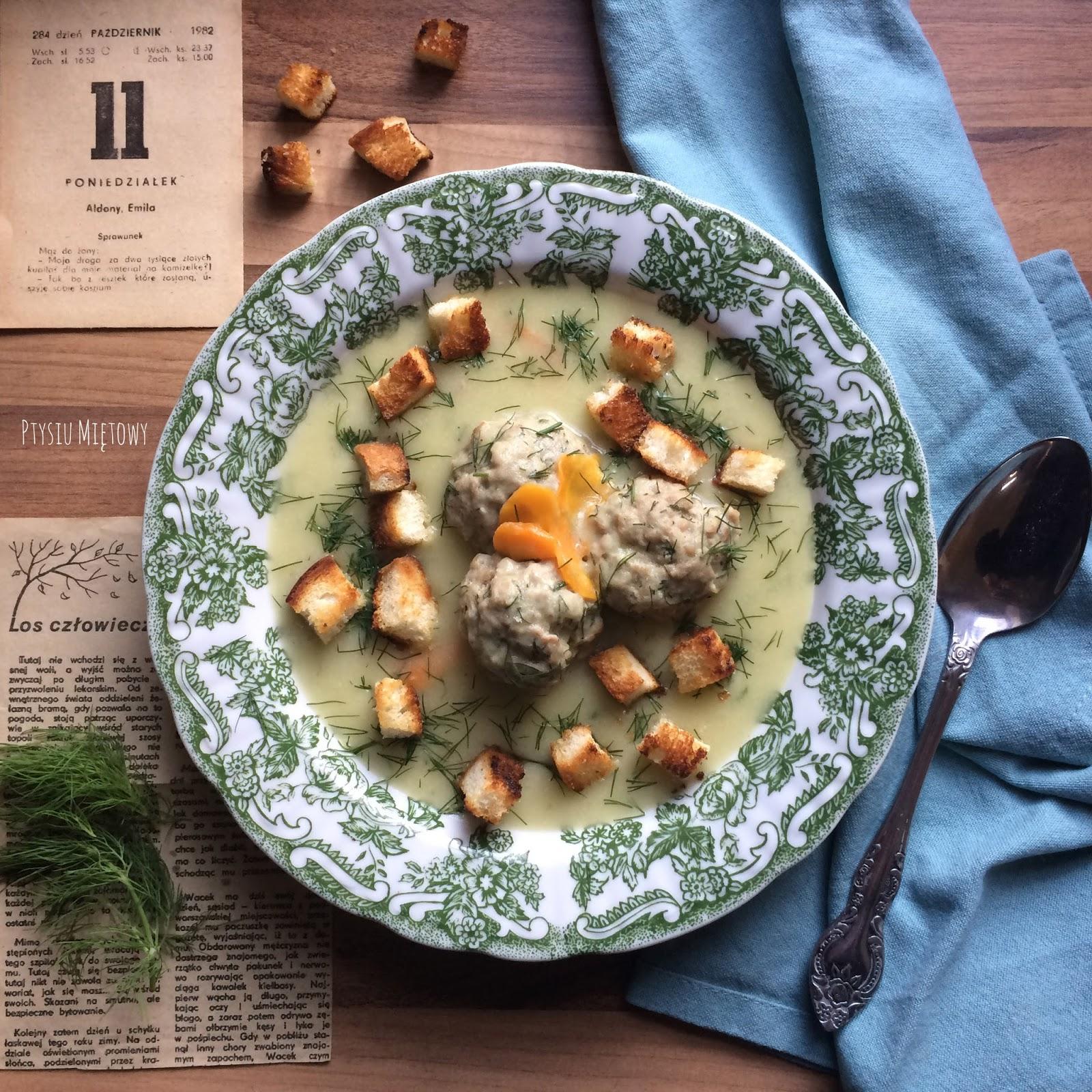 zupa klopsikowa, ptysiu mietowy