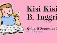 Kisi Kisi UKK/ UAS B. Inggris Kelas 5 Semester 2/ Genap