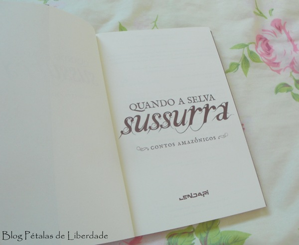 Resenha, livro, Quando a selva sussurra, contos amazônicos, editora Selo Lendari, fotos