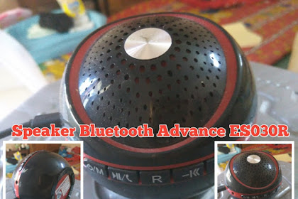 Speaker Bluetooth Advance ES030R mati kehabisan batre