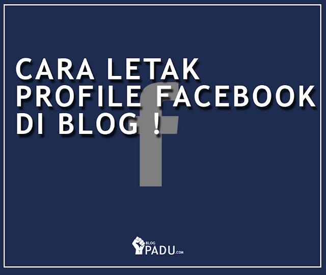 CARA LETAK PROFILE FACEBOOK DI BLOG !