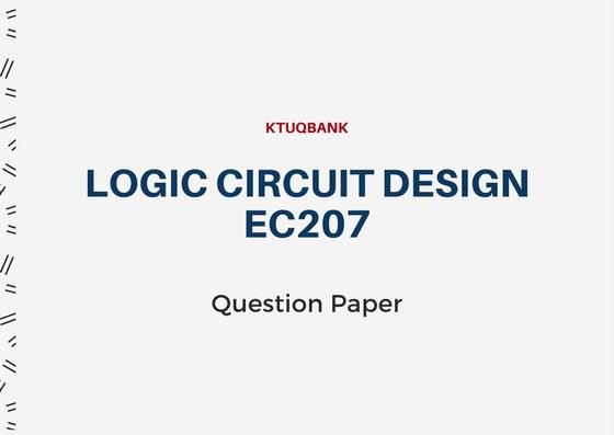 Logic Circuit Design (AE, EC) | EC207 | Question Papers (2015 batch)