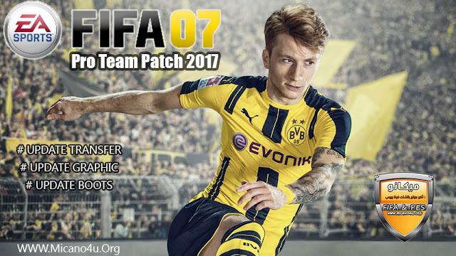 احدث باتشات FIFA 07 لموسم 2016/2017 باتش FIFA07 Pro Team Patch 2017
