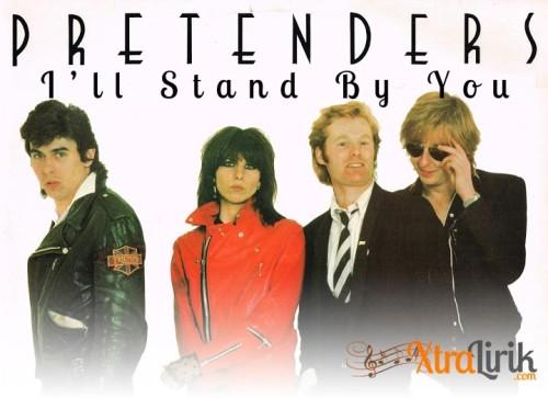 Arti Lirik I'll Stand By You The Pretenders Terjemahan