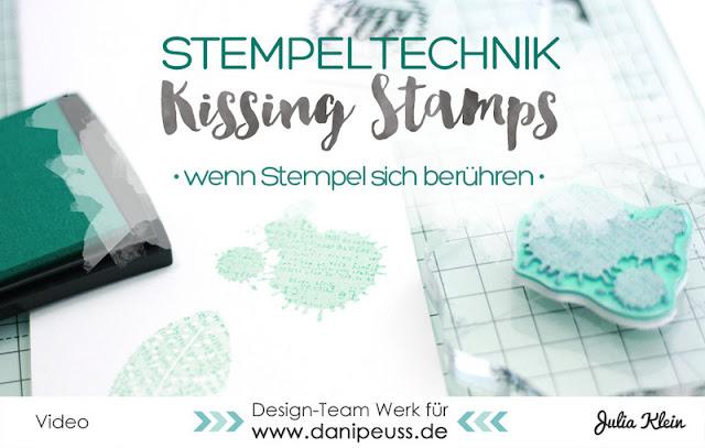 http://danipeuss.blogspot.com/2016/03/kissing-stamps-stempeltechnik-video.html