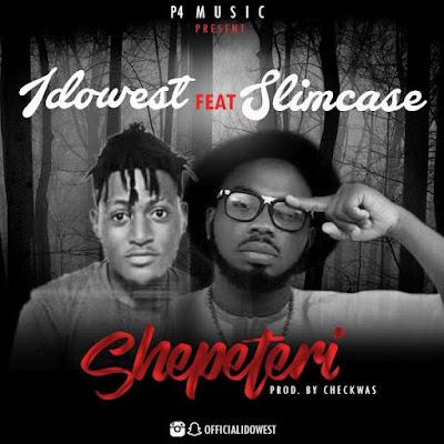 [Music] Idowest Ft. Slimcase – Shepeteri