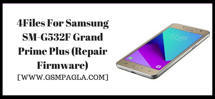 Samsung SM-G532F Grand Prime Plus (Repair Firmware) BY GSMPAGLA.COM