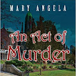 An Act of Murder by Mary Angela | Blog Tour with Review and Giveaway