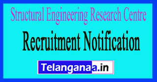 Structural Engineering Research Centre SERC Recruitment Notification 2017