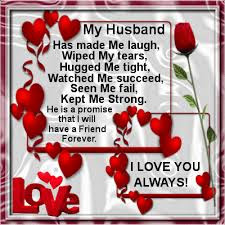 Love Quotes about husband:  My husband has made me laugh, wiped my tears, hugged me succeed, seen me fail, kept me strong.