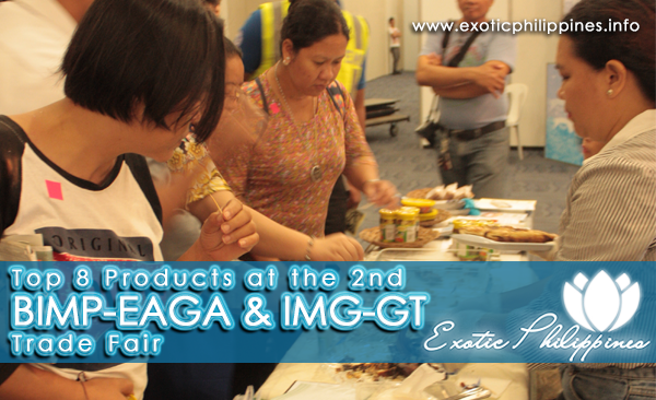 Top 8 Products at the 2nd BIMP-EAGA and IMG-GT Trade Fair