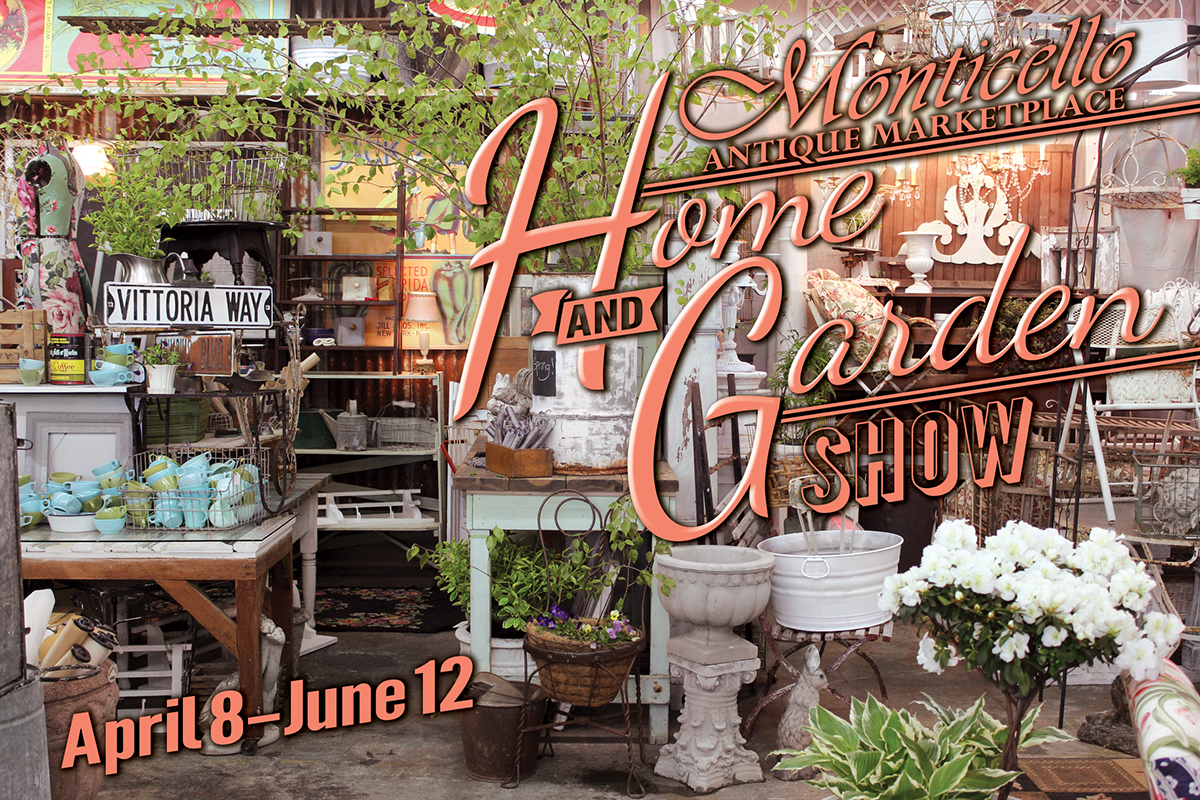 Monticello Antique Marketplace Spring Home Garden Show