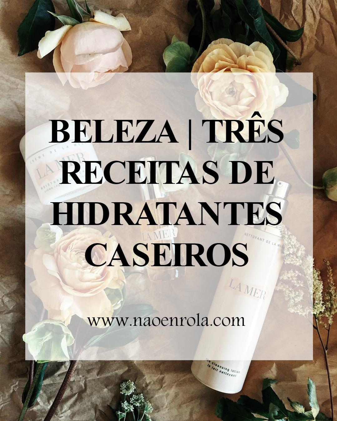 receita hidratante caseiro blog de moda receita de beleza outono receita caseira Gisele Bündchen Caio Castro