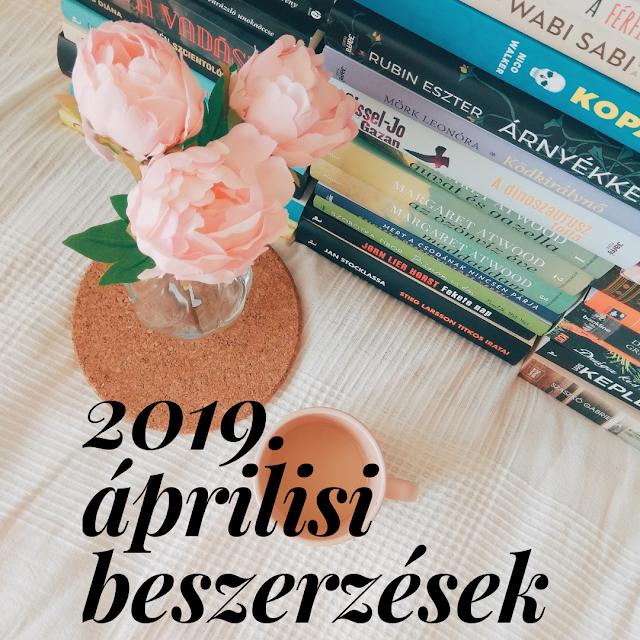 2019. áprilisi beszerzések a teklakonyvei / Tekla Könyvei blogon, könyves haul, book haul