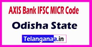 AXIS BANK IFSC MICR Code Odisha State