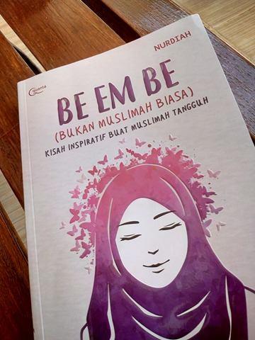 Review Buku : Be Em Be (Bukan Muslimah Biasa)