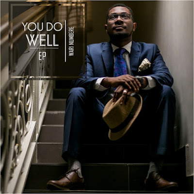 Music: You Do Well [EP] – Wari Numbere