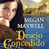 Em Abril, pela Planeta: Desejo Concedido, de Megan Maxwell (As Guerreiras Maxwell – 1)