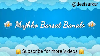 Mujhko Barsaat Bana Lo Romantic Whatsapp Status Video