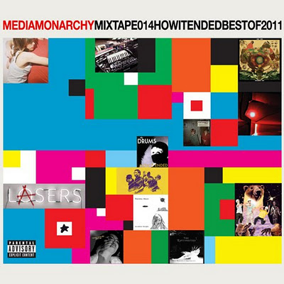 media monarchy mixtape014: how it ended & the best of 2011