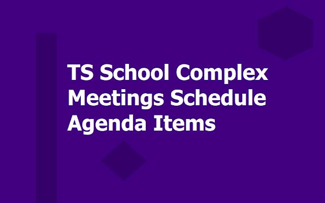 TS School Complex meetings Schedule, Agenda Items, Module 2019