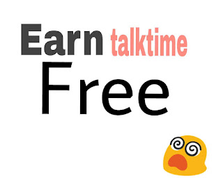 how to earn free talktime.