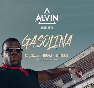 BAIXAR MP3 | Dj Alvin feat. LayLizzy, Hernâni Da Silva & Hot Blaze - Gasolina | 2019
