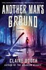 https://www.goodreads.com/book/show/31450743-another-man-s-ground?ac=1&from_search=true