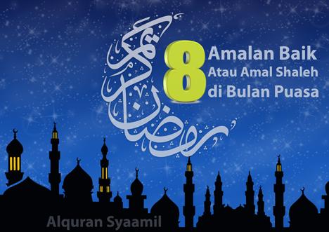8 Amalan Baik Atau Amal Shaleh di Bulan Puasa