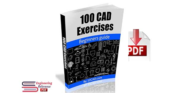 100 CAD Exercises - Learn by Practicing!: Learn to design 2D and 3D Models by Practicing with these 100 CAD Exercises