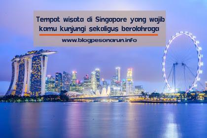 Tempat Wisata Di Singapore Yang Wajib Kamu Kunjungi Sekaligus Berolahraga