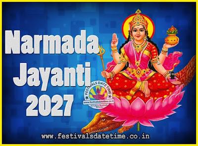 2027 Narmada Jayanti Puja Date & Time, 2027 Narmada Jayanti Calendar