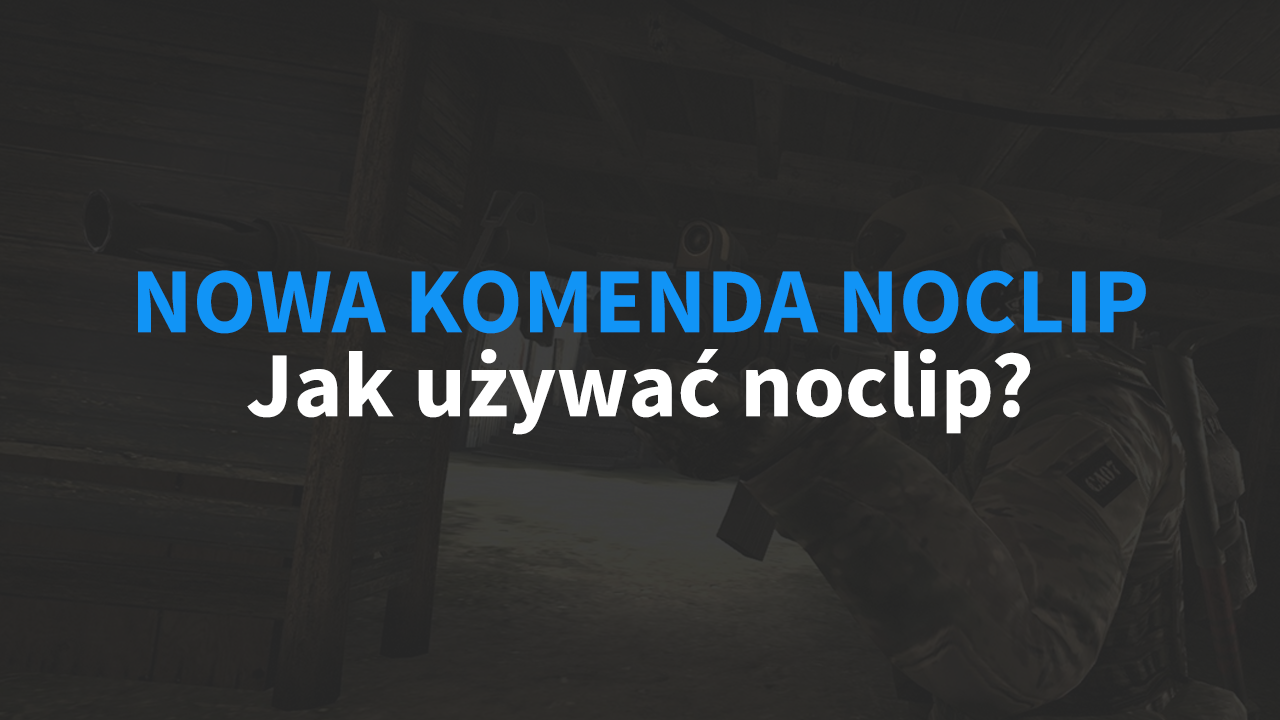 Noclip nie działa - nowa komenda na noclip w CS:GO | Poradnik
