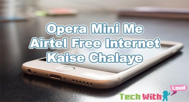 Opera-mini-me-airtel-free-internet-kaise-chalaye