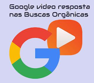 Google em fase de testes sugere video como resposta a buscas organicas