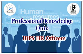 IBPS HR Officer- Professional Knowledge Quiz Set-7