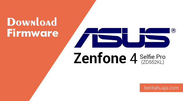 Download Firmware ASUS Zenfone 4 Selfie Pro (ZD552KL)