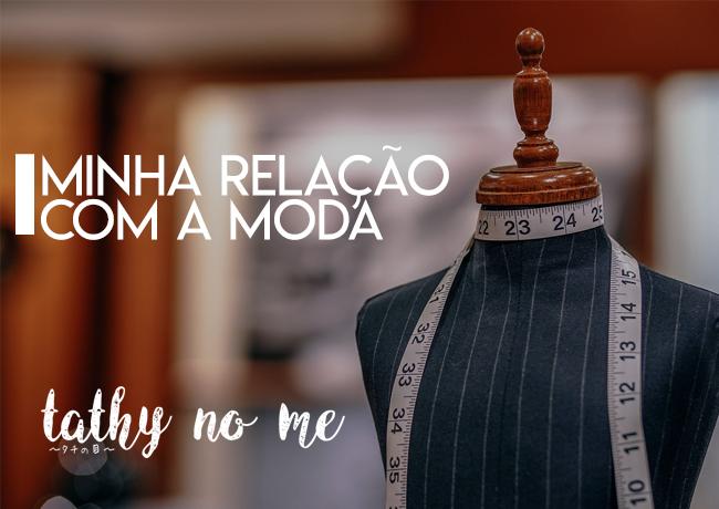 BEDA - MINHA RELAÇÃO COM A MODA