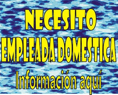 se busca empleada doméstica - busco empleada doméstica információn aquí