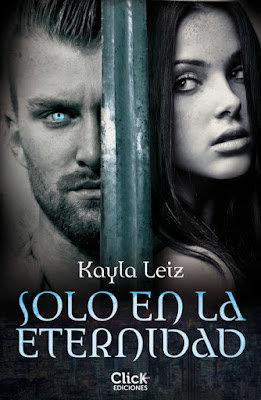 LIBRO - Solo en la eternidad : Kayla Leiz (Click Ediciones - 17 mayo 2016) NOVELA JUVENIL ROMANTICA - NEW ADULT Edición Digital Ebook Kindle Comprar en Amazon España