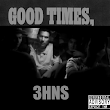 3HNS-Good Times