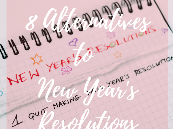 8 Alternatives to New Year's Resolutions