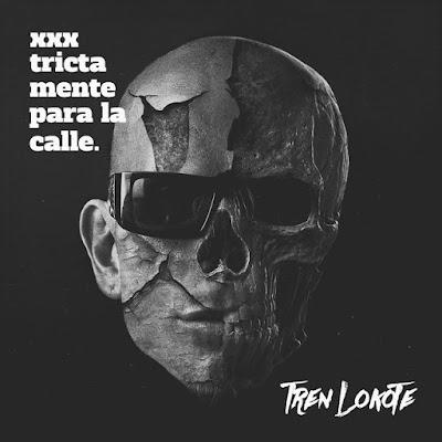 Tren Lokote - XXXtrictamente Para La Calle