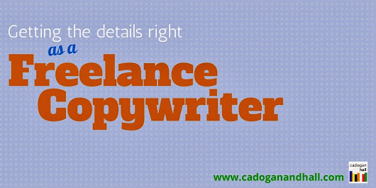 Getting the Details Right as a Freelance Copywriter