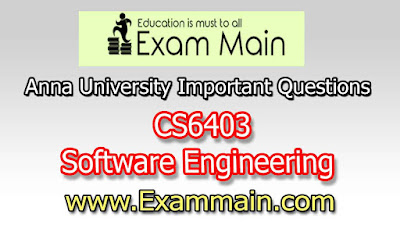 CS6403 Software Engineering | Important  Questions | Question bank | Syllabus | Model and Previous Question papers | Download PDF